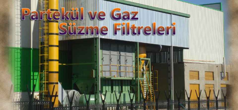 Partikül ve Gaz Süzme Filtreleri